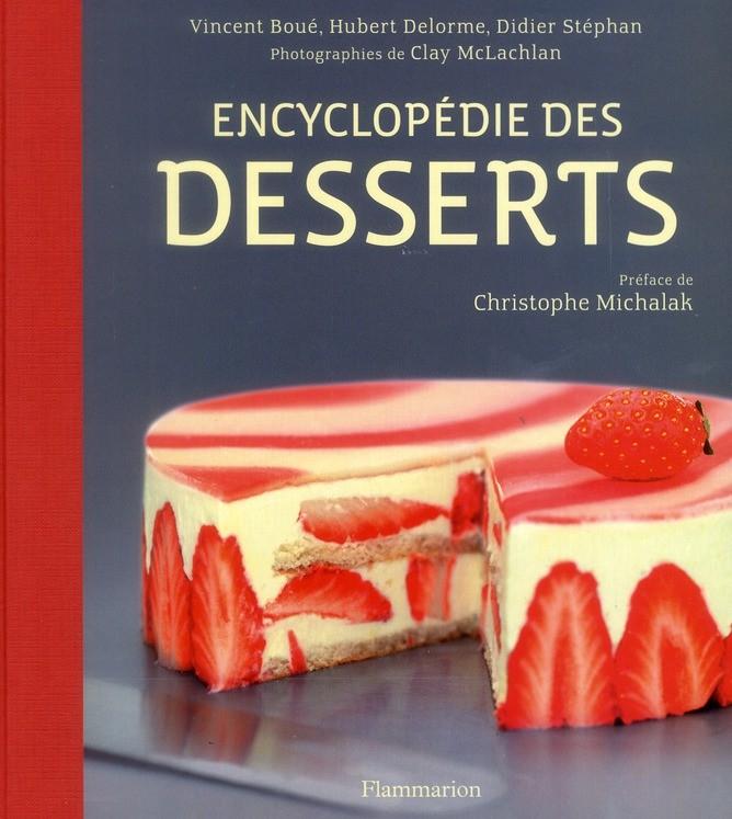 L encyclop die des desserts cerfdellier le blog - Livre cuisine michalak ...